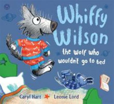 Whiffy Wilson the Wolf Who Wouldn't Go to Bed