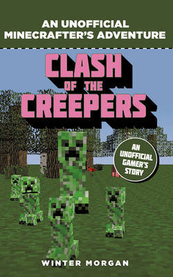 Clash of the Creepers (An Unofficial Minecraft Gamer's Adventure #6)