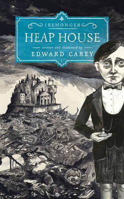 Heap House (The Iremonger Trilogy #1)