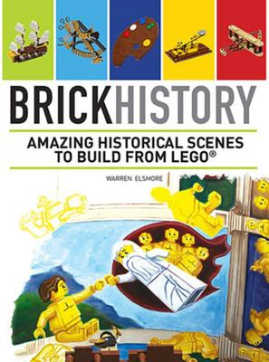 Brick History, Amazing Historical Scenes to Build From Lego