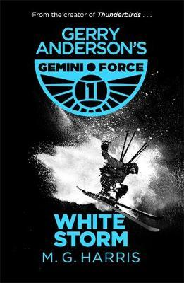 White Storm (Gerry Anderson's Gemini Force I #3)