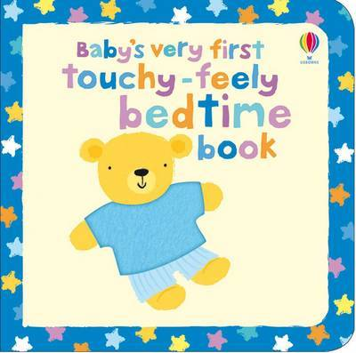 Bedtime (Baby's Very First Touchy Feely)