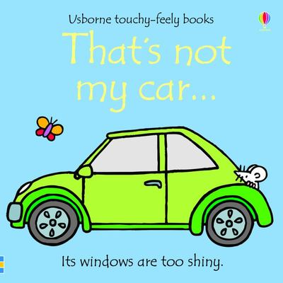 That's Not My Car (Usborne Touchy-Feely)