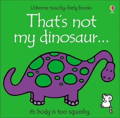 That's Not My Dinosaur (Usborne Touchy-Feely)