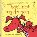 That's Not My Dragon (Usborne Touchy-Feely)