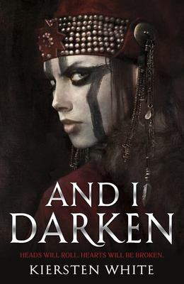 And I Darken (The Conqueror's Trilogy #1)