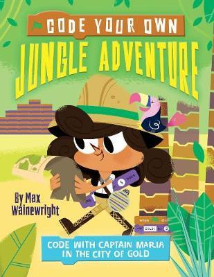 Code Your Own Jungle Adventure: Code with Captain Maria in the City of Gold