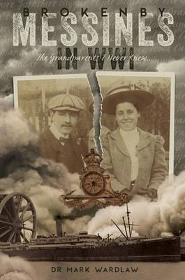 Broken by Messines in WW1: The Grandparents I Never Knew