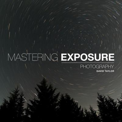Mastering Exposure: The Definitive Guide for Photographers