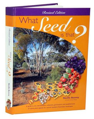 What Seed Is That A Field Guide to the Identification Collection and Germination of Native Seed in South Australia