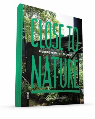 Close to Nature - Inspiring Houses off the Road