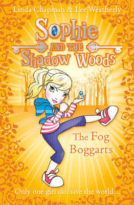 The Fog Boggarts (Sophie and the Shadow Woods #4)