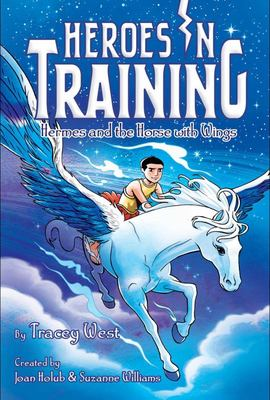 Hermes and the Horse with Wings (Heroes in Training #13)