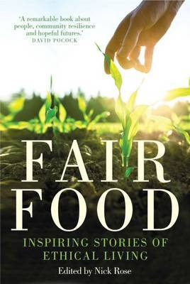 Fair Food: Inspiring Stories of Ethical Living