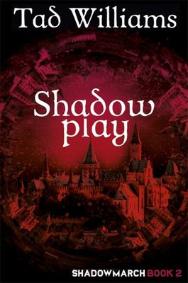 Shadowplay (Shadowmarch Quartet #2)