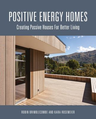 Positive Energy Homes : Creating Passive Houses for Better Living