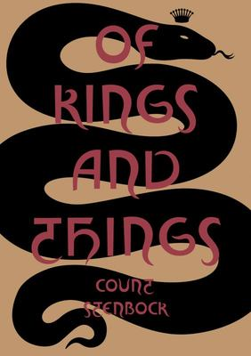 Of Kings and Things: Strange Tales and Decadent Poems by Count Eric Stanislaus Stenbock