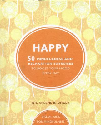 Happy: 50 Mindfulness and Relaxation Exercises to Boost Your Mood Every Day