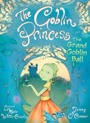 The Grand Goblin Ball (The Goblin Princess #2)