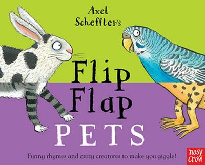 Flip Flap Pets: Funny Rhymes and Crazy Creatures to Make You Giggle!