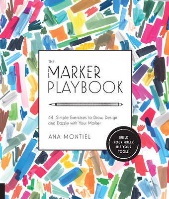 The Marker Playbook: 44 Exercises to Draw, Design and Dazzle with Your Marker - Build Your Skills: Use Your Tools