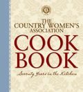 The Country Women's Association Cookbook: Seventy Years in the Kitchen