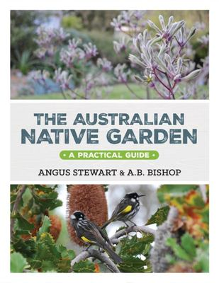 The Australian Native Garden: A Practical Guide (HB)