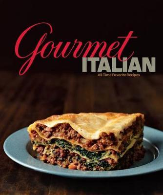 Gourmet Italian : All-Time Favorite Recipes