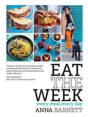 Eat the Week Recipes for Every Meal, Every Day