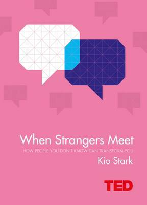TED: When Strangers Meet: How People You Don't Know Can Transform You