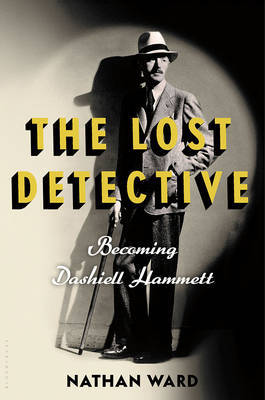 The Lost Detective Becoming Dashiell Hammett