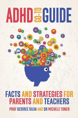 ADHD Go to Guide : Facts and Strategies for Parents and Teachers