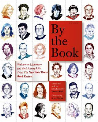 By the Book: Writers on Literature and Literary Life from The New York Times Book Review
