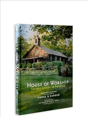 House of Worship : Sacred Spaces in America