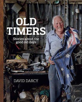 Old Timers: Stories About the Good Old Days