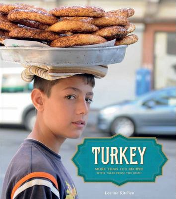 Turkey : More Than 100 Recipes With Tales from the Road