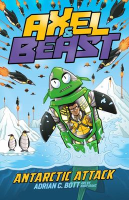 Antarctic Attack (Axel & Beast #2)