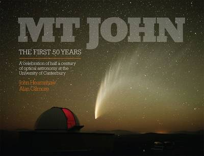 Mt John : The First 50 Years
