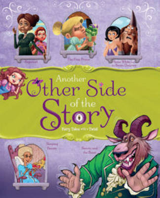 Another Other Side of the Story - Fairy Tales with a Twist
