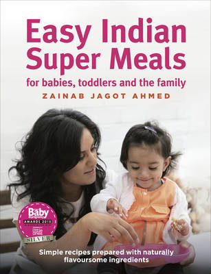 Easy Indian Super Meals for Babies, Toddlers