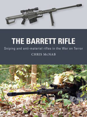 The Barrett Rifle: Sniping and Anti-Materiel Rifles in the War on Terrora