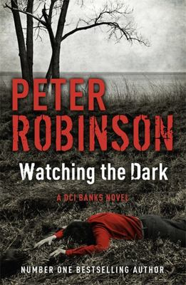 Watching the Dark: (DCI Banks Mystery #20)
