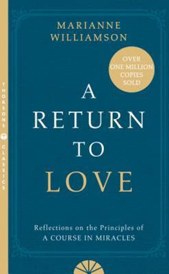 "Return to Love: Reflections on the Principles of a ""Course in Miracles"""