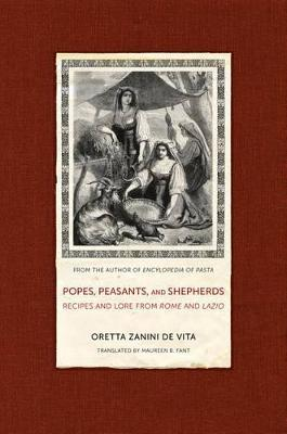 Popes, Peasants, and Shepherds : Recipes and Lore from Rome and Lazio