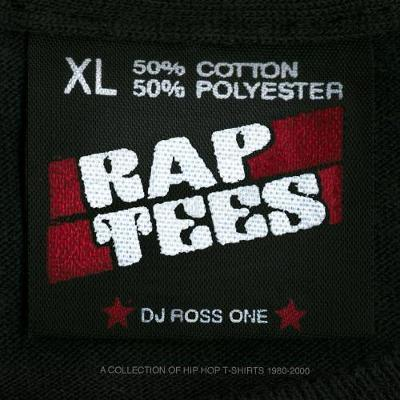 Rap Tees - A Collection of Hip Hop T-Shirts 1980-2000