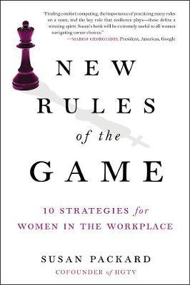 New Rules of the Game:10 Strategies for Women in the Workplace