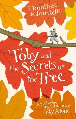 Toby and the Secrets of the Tree (Toby Lolness #2)