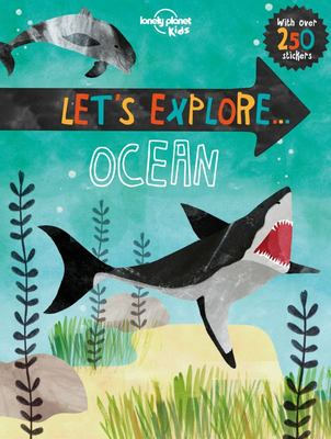 Ocean (Lonely Planet Kids: Let's Explore...)
