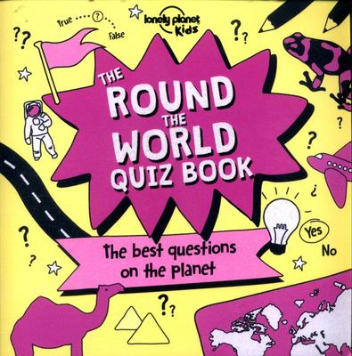The Round the World Quiz Book (Lonely Planet Kids)