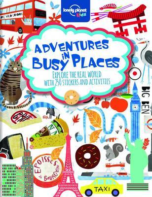 Adventures in Busy Places: Packed Full of Maps, Activities and Over 250 Stickers